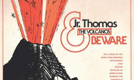 Jr. Thomas & The Volcanos – Beware   Reissue LP