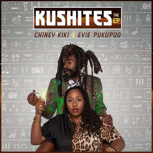 Chiney Kiki x Evie Pukupoo - Kushites The EP