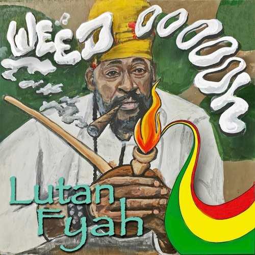 Lutan Fyah - Weed Ooh