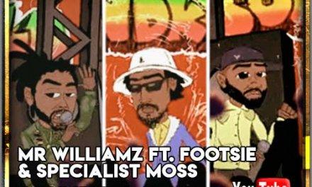 Mr Williamz ft. Footsie & Specialist Moss – Soundkilla   New Video