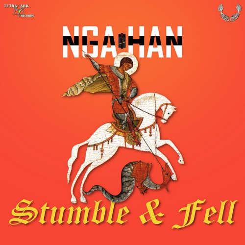 Nga Han - Stumble & Fell