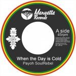 Payoh SoulRebel – When The Day Is Cold / Dawitt – Jah Calling