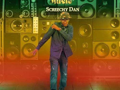 Screechy Dan – Sweet Reggae Music | New Video