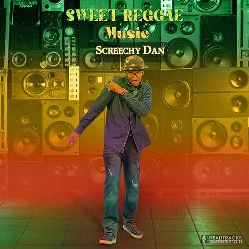 Screechy Dan - Sweet Reggae Music