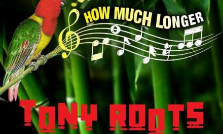Tony Roots – How Much Longer   New Release