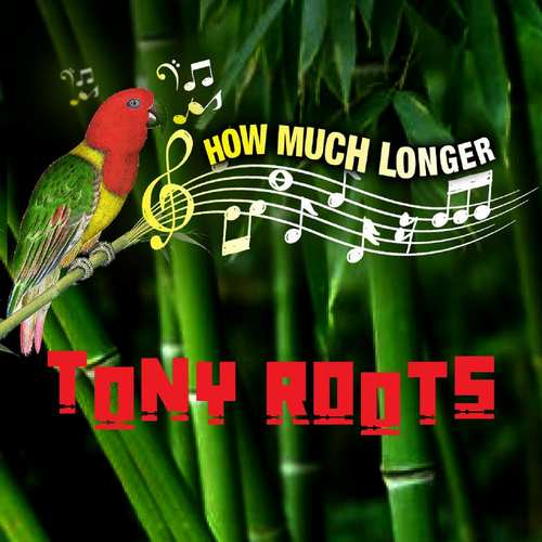 Tony Roots - How Much Longer