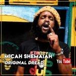 Micah Shemaiah – Original Dread   New Video