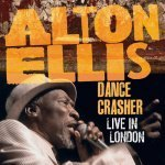 Alton Ellis – Dance Crasher: Live In London