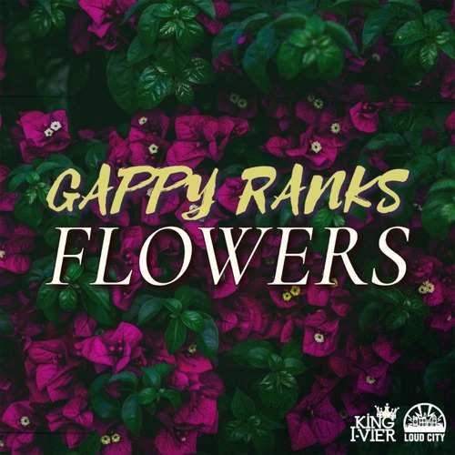 Gappy Ranks - Flowers