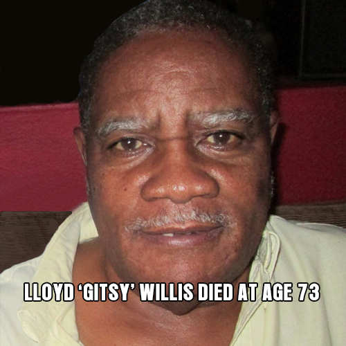 Lloyd 'Gitsy' Willis died at age 73
