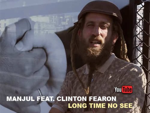 Manjul feat. Clinton Fearon – Long Time No See   New Video