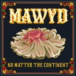 Mawyd feat. Winston McAnuff & Fixi – No Matter The Continent   New Video