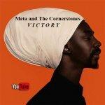 Meta and The Cornerstones – Victory | New Video