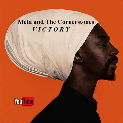 Meta and The Cornerstones - Victory