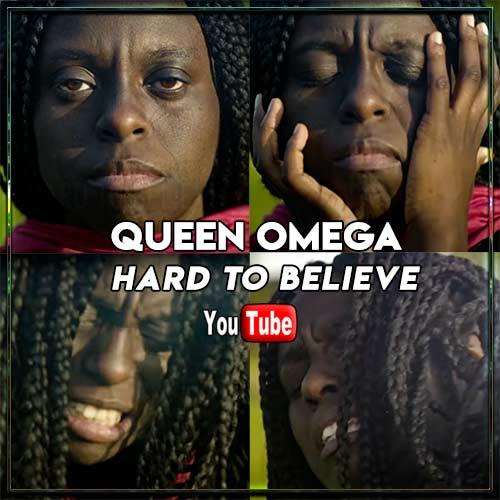 Queen Omega - Hard To Believe