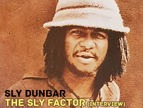 Sly Dunbar: The Sly Factor (Interview)