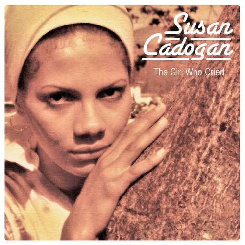 Susan Cadogan - The Girl Who Cried + Chemistry of Love