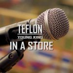 Teflon – In A Store | New Video