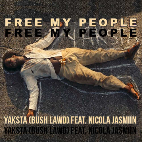 Yaksta (Bush Lawd) feat. Nicola Jasmiin – Free My People | New Video