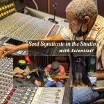 Soul Syndicate in the Studio—with Scientist!